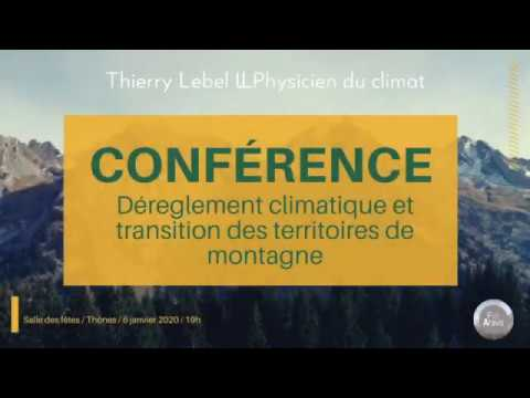 Intervention de Thierry LEBEL - Physicien du climat - 1/4 - Thônes - 6/01/20 -