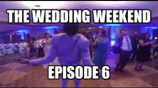 The Wedding Weekend Vlog # 6