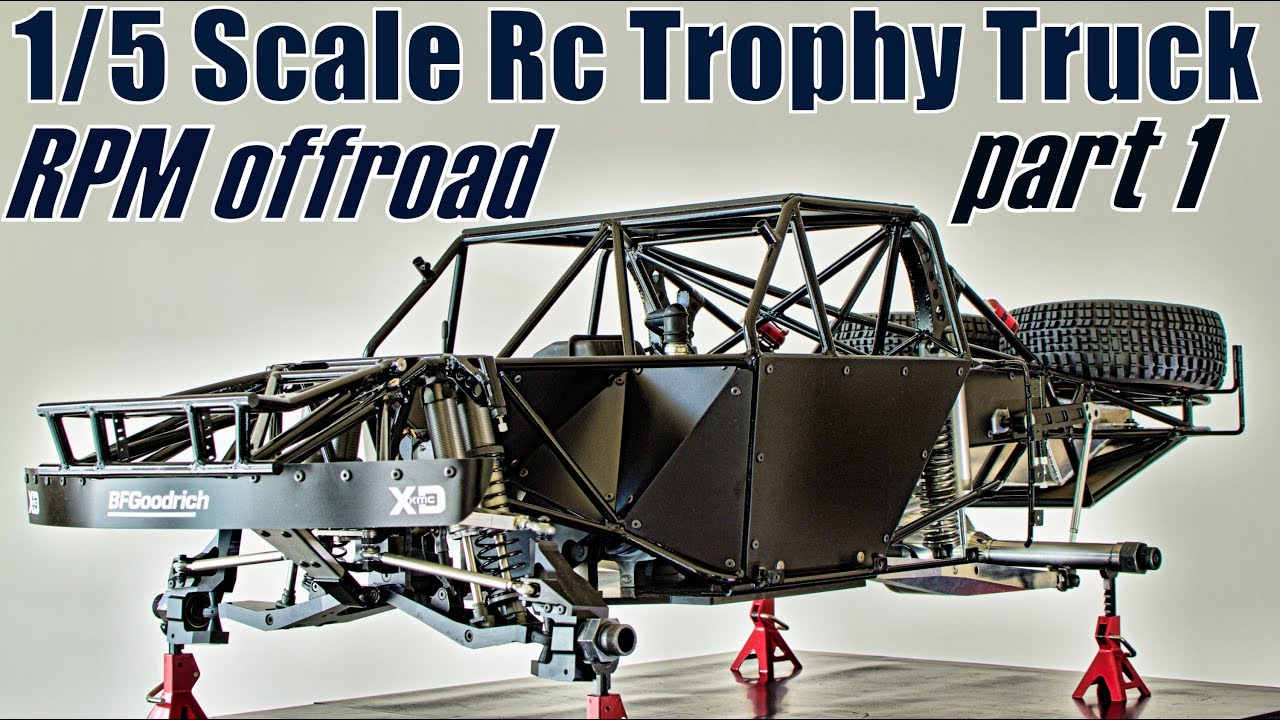 1/5 Scale Rc Trophy Truck : RPM Offroad (PT1) - YouTube