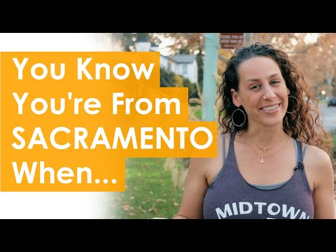 You Know You're From Sacramento When...