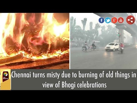 Chennai turns misty due to burning of old things in view of Bhogi celebrations