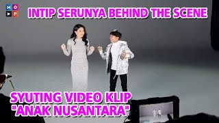 "CUAP CUAP SORE - INTIP SERUNYA BEHIND THE SCENE SYUTING VIDEO KLIP ""ANAK NUSANTARA"""