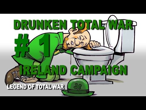 Drunken Total War: Ireland Campaign #1