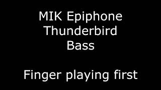 MIK Epiphone Thunderbird Bass sound demo