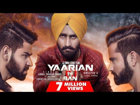 Yaarian Te Ban ( Full HD)● Lakha Chuhar Chakk ●Latest Punjabi Songs 2017