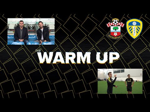 The Warm Up Show | Southampton v Leeds United  | Featuring Diego Llorente and Dom Matteo