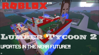Roblox: Lumber Tycoon 2: Why I haven't played LT2 that much + NEW UPDATES