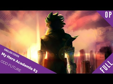 "「English Cover」My Hero Academia OP 4 ""ODD FUTURE"" FULL VER. 『僕のヒーローアカデミア』【Sam Luff】- Studio Yuraki"