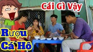 Đãi Cả Nhóm Uống Rượu Cá Hô Cười Méo Mỏ l Nguyễn Hải