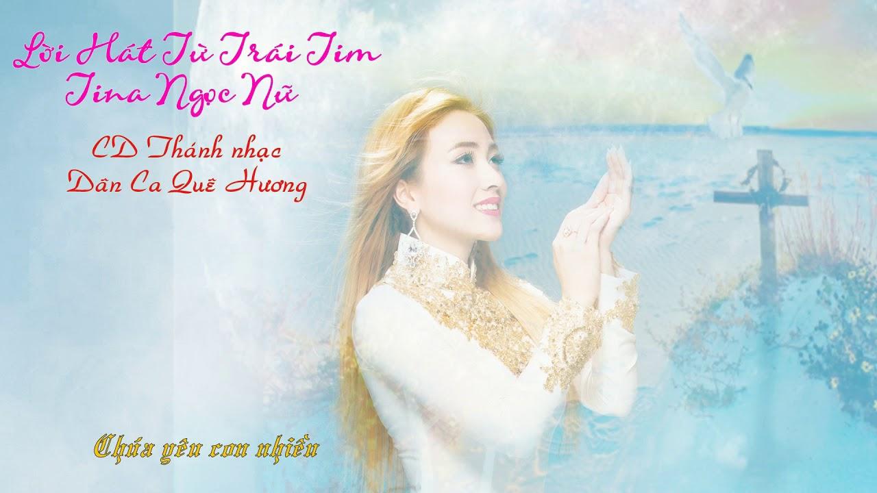 Full Thánh ca Tina Ngọc Nữ - Dân Ca Quê Hương Lossless