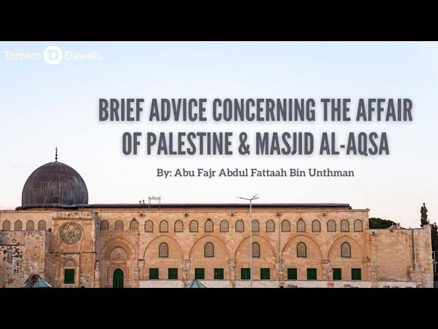 Brief Advice Concerning The Affair of Palestine & Masjid al-Aqsa - AbuFajr AbdulFattaah