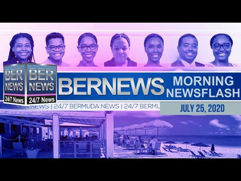 Bermuda Newsflash For Saturday, July 25, 2020