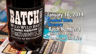 January 16 : Batch Number:1 Wild Wild Brett : Crooked Stave Brewery