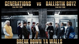 Cover images GENERATIONS from EXILE TRIBE vs BALLISTIK BOYZ from EXILE TRIBE / BREAK DOWN YA WALLS