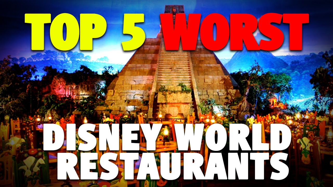 Top 5 Worst Restaurants At Disney World Dis Unplugged Minisode You