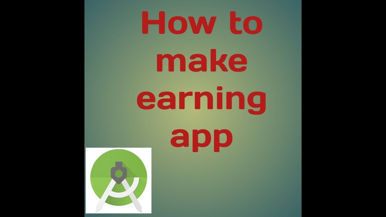 how to make earning app using android studio