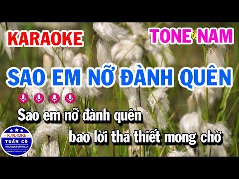 Karaoke Sao Em Nỡ Đành Quên Tone Nam D#   Nhạc Sống Tuấn Cò