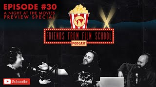 Friends From Film School Podcast EP 30: A Night At The Movies ONLINE Preview