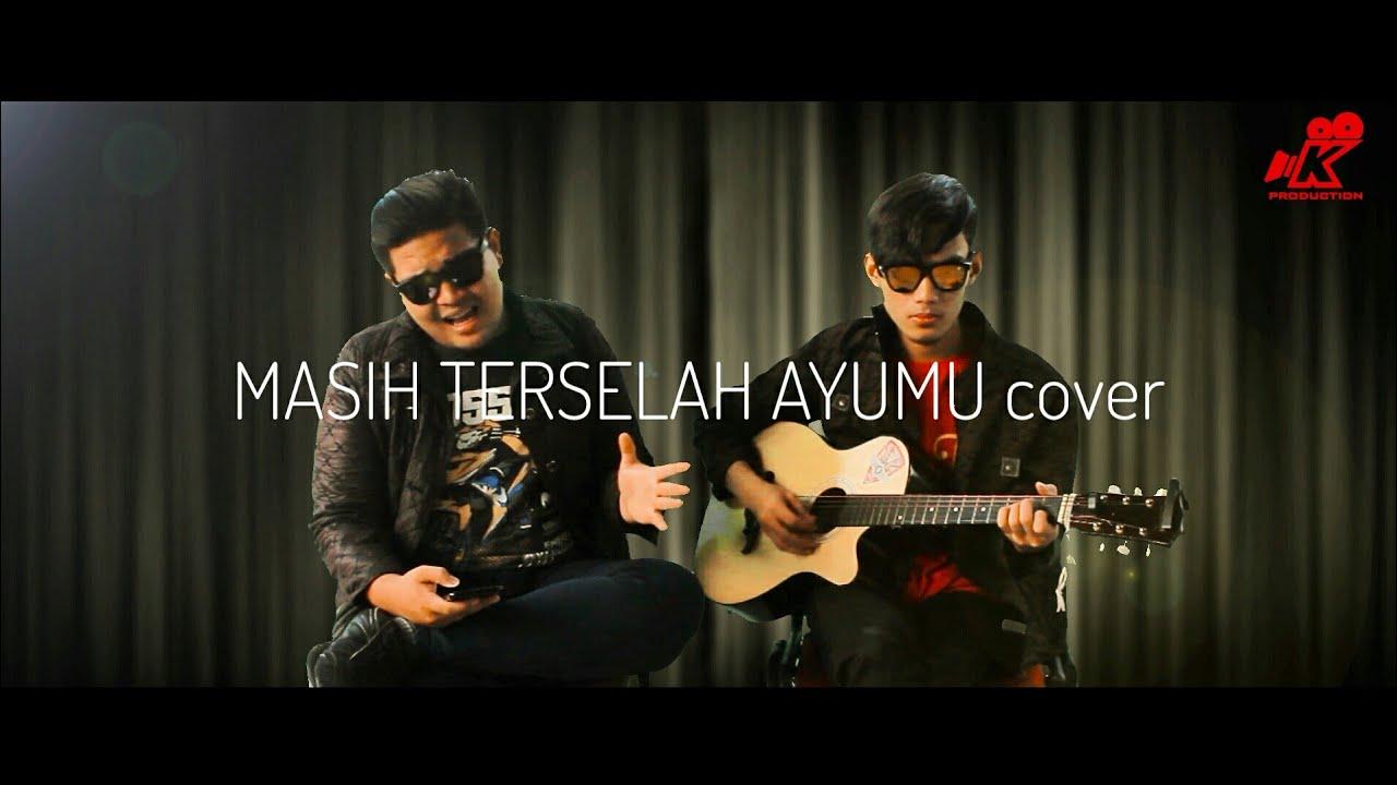 Download Ezad - Masih terselah ayumu Cover
