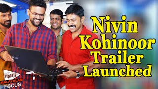 Kohinoor Malayalam Movie Trailer Released by Actor Nivin Pauly || Asif Ali