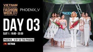 PHOENIX_V BY VU THU PHUONG | VIETNAM INTERNATIONAL FASHION WEEK FALL WINTER 2017