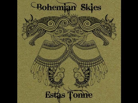 Estas Tonne - Bohemian Skies - FULL ALBUM