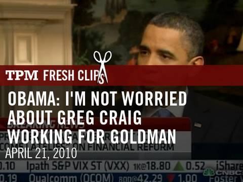 Obama: I'm Not Worried About Greg Craig Working For Goldman