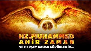 Hz. Muhammed Ahir Zaman! ve Herşey Kaosa Sürüklenir... O günün Geleceğini Biliyordu!