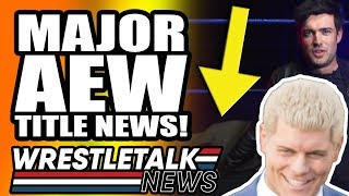 CM Punk On AEW Move! MAJOR AEW TITLE NEWS! | WrestleTalk News May 2019