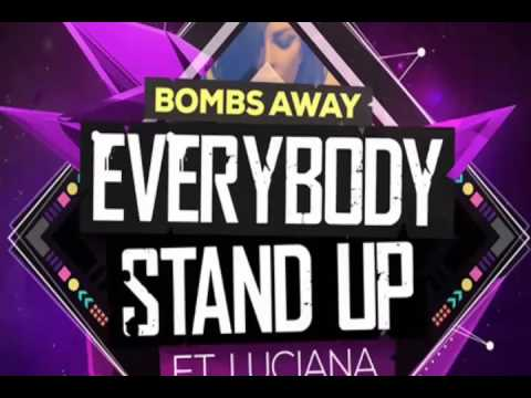 Bombs Away feat. Luciana - Everybody Stand up