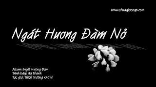 Ngát hương đàm nở - Hà Thanh
