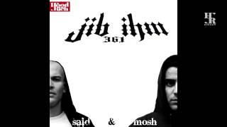 Mosh & Said - Jib Ihm