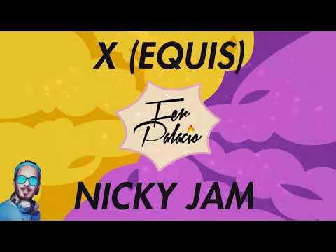 X (Equis) - Remix -  Nicky Jam ft J Balvin x Fer Palacio