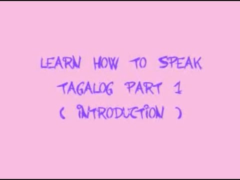 How to speak Tagalog part 1 - Introduction