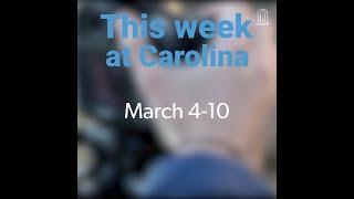 This Week at Carolina | March 4-10