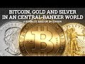 Bitcoin, Gold and Silver In An Central Banker World - Kenneth Ameduri Interview