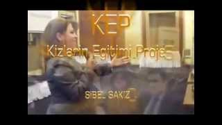 KEP (kızların eğitimi projesi) Sibel Sakızcı