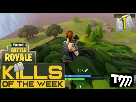Fortnite: Battle Royale - KILLS OF THE WEEK #1