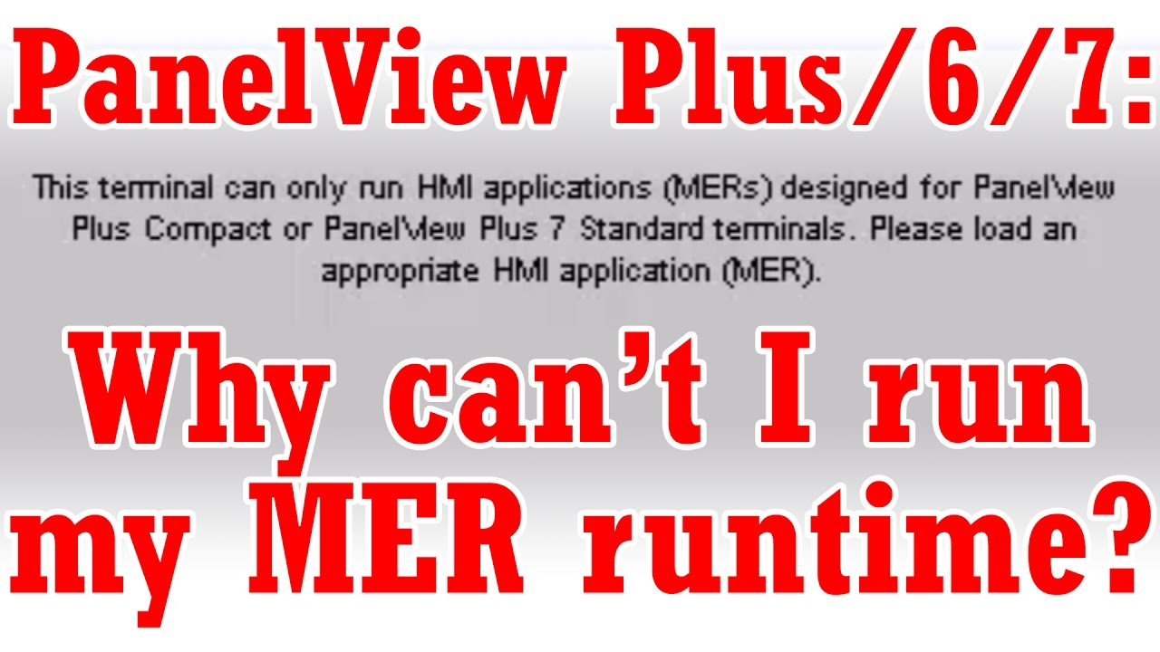 Why can't I run my MER file on my PanelView Plus/6/7?