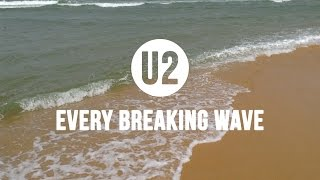 U2 - Every Breaking Wave (Un-official music video)