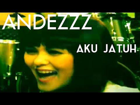 "ANDEZZZ ""AKU JATUH"""