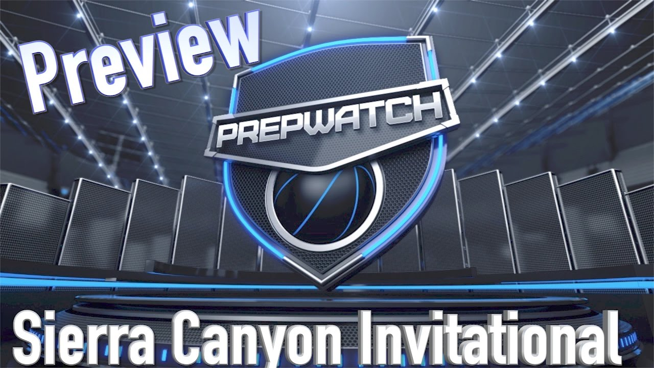maxresdefault sierra canyon invitational preview youtube,Sierra Canyon Invitational