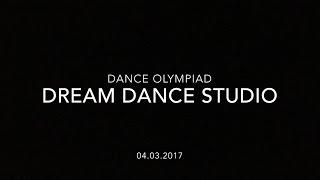 Dance Olympiad 2017/ Dream Dance Studio