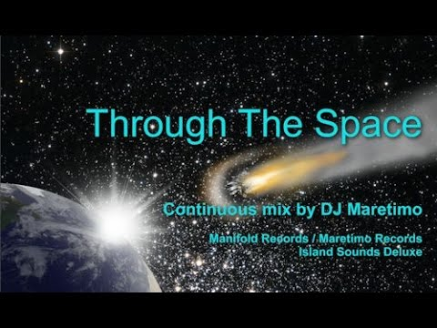 DJ Maretimo - Through The Space - Continuous Mix (5+ Hours) Weightless Night Sounds