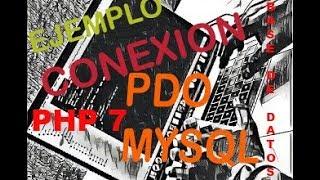 como hacer la conexion  pdo php 7 ejemplo 2017!!!!