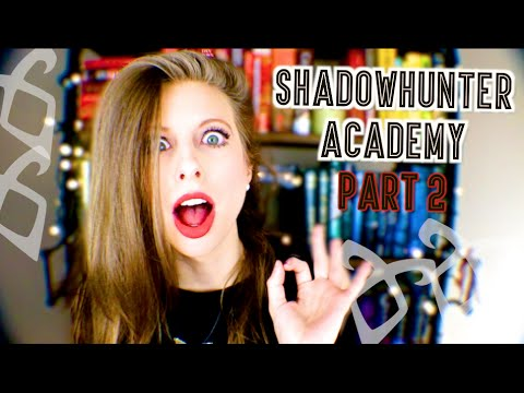 SHADOWHUNTER ACADEMY | PART 2