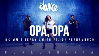 Opa Opa - MC WM e Jerry Smith feat. DJ Pernambuco (Coreografia) FitDance TV