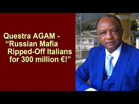 Questra AGAM - Russian Mafia Ripped-Off Italians for 300 million €