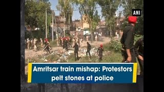 Amritsar train mishap: Protestors pelt stones at police - #Punjab News