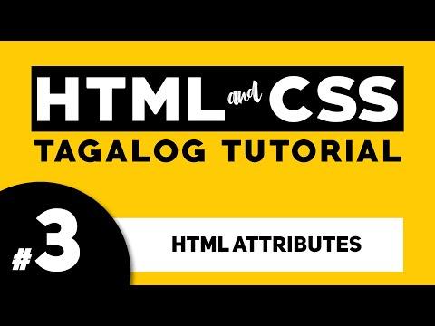 Part 3: HTML ATTRIBUTES - HTML And CSS Tagalog Tutorial | Illustrados